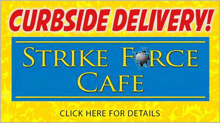 Strike Force Cafe - Curbside Delivery